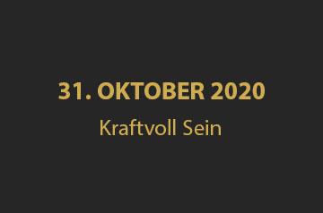 Kraftvoll Sein – 31. Oktober 2020